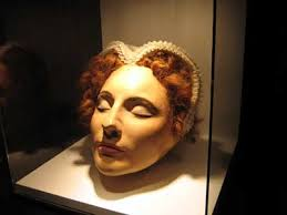 Death mask of Mary Queen of Scotts - scary as balls.